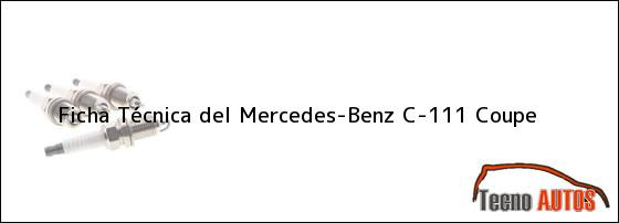 Ficha Técnica del <i>Mercedes-Benz C-111 Coupe</i>