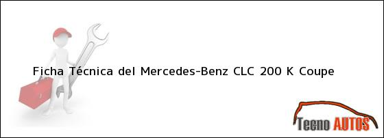 Ficha Técnica del <i>Mercedes-Benz CLC 200 K Coupe</i>