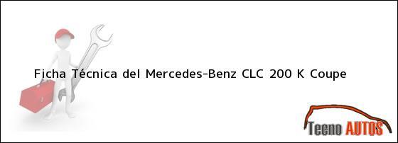 Ficha Técnica del <i>Mercedes-Benz CLC 200 K Coupe</i>