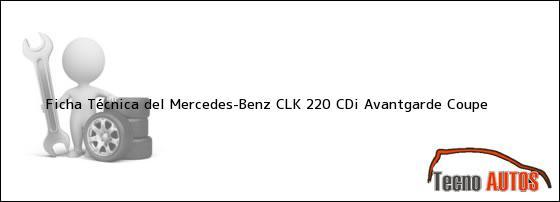 Ficha Técnica del <i>Mercedes-Benz CLK 220 CDi Avantgarde Coupe</i>