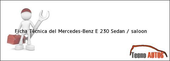 Ficha Técnica del Mercedes-Benz E 230 Sedan / saloon