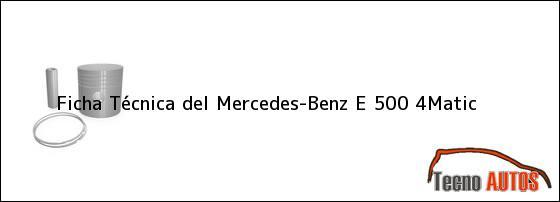 Ficha Técnica del Mercedes-Benz E 500 4Matic