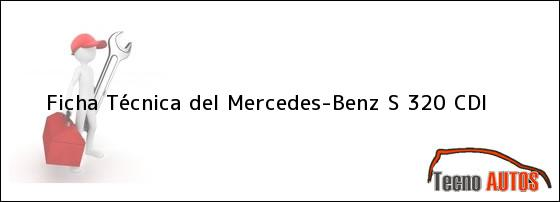 Ficha Técnica del Mercedes-Benz S 320 CDI