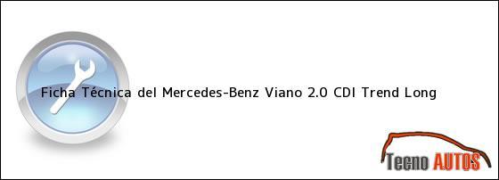Ficha Técnica del Mercedes-Benz Viano 2.0 CDi Trend Long