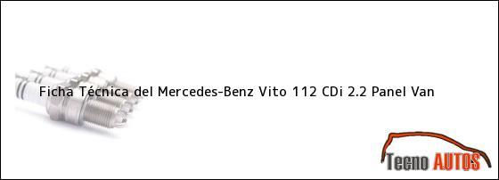 Ficha Técnica del <i>Mercedes-Benz Vito 112 CDi 2.2 Panel Van</i>