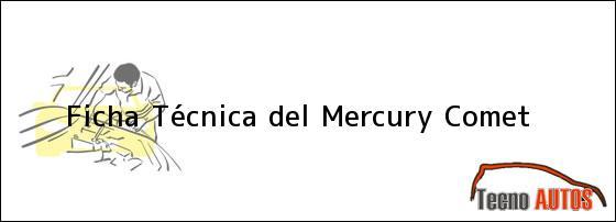 Ficha Técnica del Mercury Comet