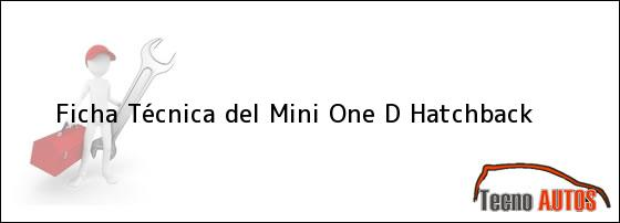 Ficha Técnica del <i>Mini One D Hatchback</i>