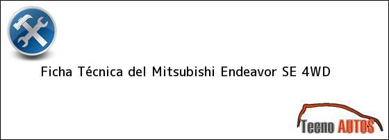 Ficha Técnica del <i>Mitsubishi Endeavor SE 4WD</i>