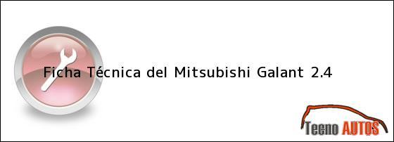 Ficha Técnica del <i>Mitsubishi Galant 2.4</i>