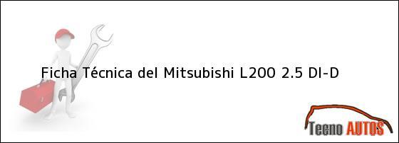 Ficha Técnica del Mitsubishi L200 2.5 DI-D