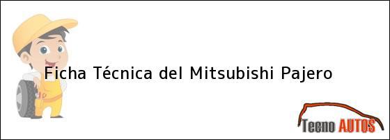 Ficha Técnica del <i>Mitsubishi Pajero</i>