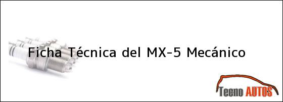Ficha Técnica del MX-5 Mecánico
