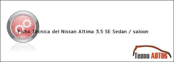 Ficha Técnica del Nissan Altima 3.5 SE Sedan / saloon