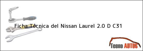 Ficha Técnica del <i>Nissan Laurel 2.0 D C31</i>