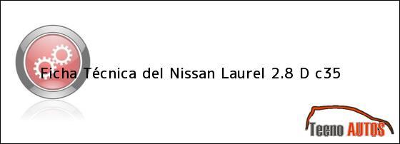Ficha Técnica del <i>Nissan Laurel 2.8 D c35</i>