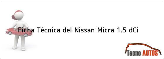 Ficha Técnica del <i>Nissan Micra 1.5 dCi</i>