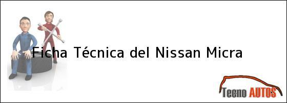 Ficha Técnica del <i>Nissan Micra</i>