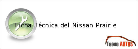 Ficha Técnica del <i>Nissan Prairie</i>