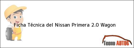 Ficha Técnica del Nissan Primera 2.0 Wagon