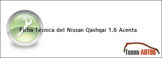 Ficha Técnica del Nissan Qashqai 1.6 Acenta