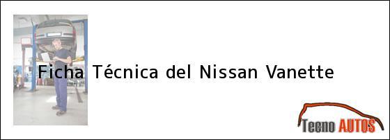 Ficha Técnica del <i>Nissan Vanette</i>