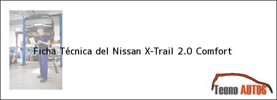Ficha Técnica del <i>Nissan X-Trail 2.0 Comfort</i>