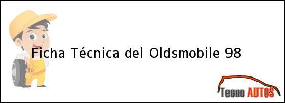 Ficha Técnica del <i>Oldsmobile 98</i>