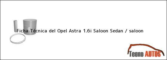 ... Opel Astra 1.6i Saloon Sedan / saloon, ensamblado en 1991 | tecnoautos