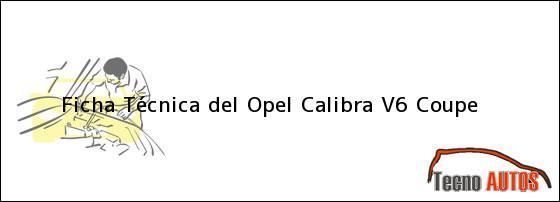 Ficha Técnica del <i>Opel Calibra V6 Coupe</i>