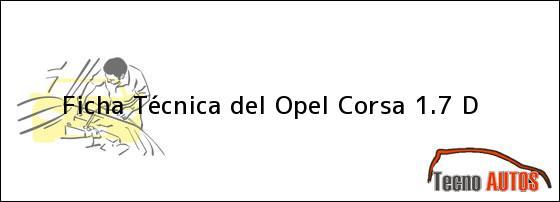Ficha Técnica del <i>Opel Corsa 1.7 D</i>
