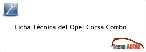 Ficha Técnica del <i>Opel Corsa Combo</i>