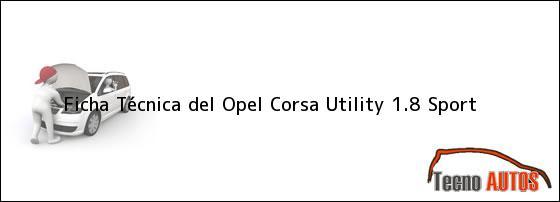 Ficha Técnica del Opel Corsa Utility 1.8 Sport