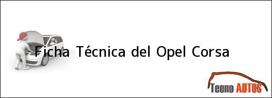 Ficha Técnica del <i>Opel Corsa</i>