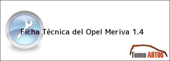 Ficha Técnica del <i>Opel Meriva 1.4</i>