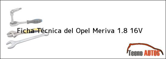 Ficha Técnica del <i>Opel Meriva 1.8 16V</i>