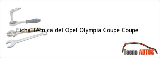 Ficha Técnica del <i>Opel Olympia Coupe Coupe</i>