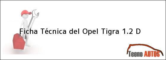 Ficha Técnica del <i>Opel Tigra 1.2 D</i>