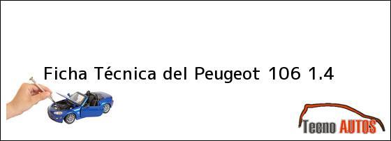 Ficha Técnica del <i>Peugeot 106 1.4</i>