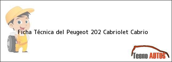 Ficha Técnica del <i>Peugeot 202 Cabriolet Cabrio</i>