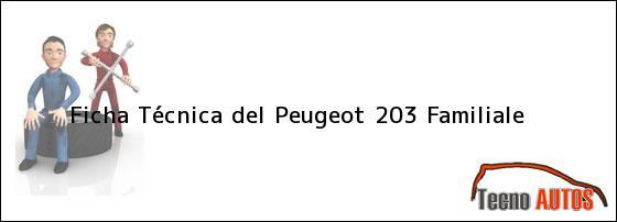 Ficha Técnica del <i>Peugeot 203 Familiale</i>