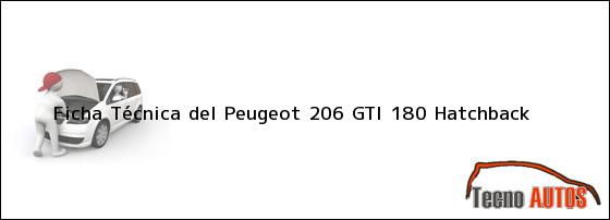 Ficha Técnica del <i>Peugeot 206 GTI 180 Hatchback</i>