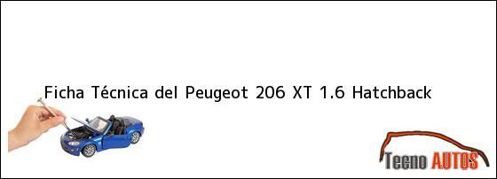 Ficha Técnica del <i>Peugeot 206 XT 1.6 Hatchback</i>
