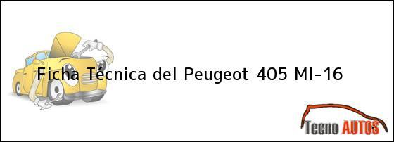 Ficha Técnica del Peugeot 405 MI-16