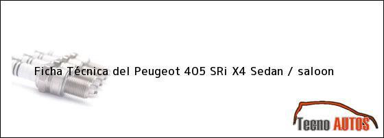 Ficha Técnica del Peugeot 405 SRi X4 Sedan / saloon
