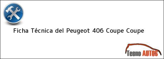 Ficha Técnica del Peugeot 406 Coupe Coupe