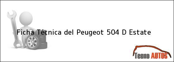 Ficha Técnica del Peugeot 504 D Estate