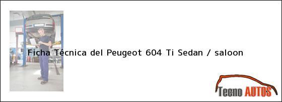 Ficha Técnica del Peugeot 604 Ti Sedan / saloon