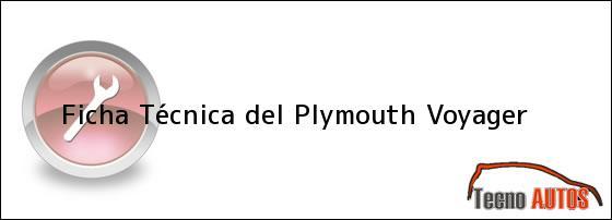 Ficha Técnica del <i>Plymouth Voyager</i>