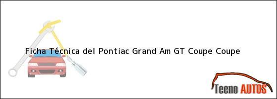 Ficha Técnica del Pontiac Grand Am GT Coupe Coupe