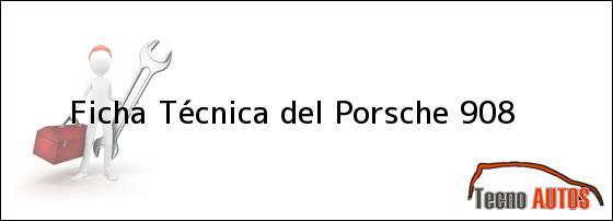Ficha Técnica del <i>Porsche 908</i>